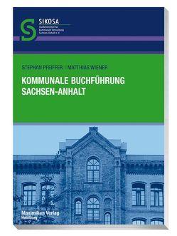Kommunale Buchführung Sachsen-Anhalt von Pfeiffer,  Stefan, Wiener,  Matthias