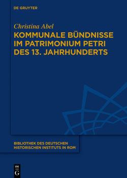 Kommunale Bündnisse im Patrimonium Petri des 13. Jahrhunderts von Abel,  Christina