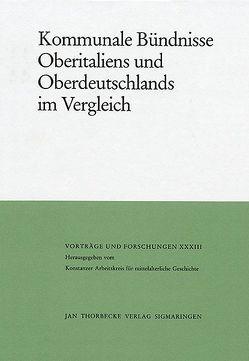 Kommunale Bündnisse Oberitaliens und Oberdeutschlands im Vergleich von Maurer,  Helmut