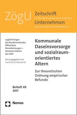 Kommunale Daseinsvorsorge und sozialraumorientiertes Altern von Schulz-Nieswandt,  Frank
