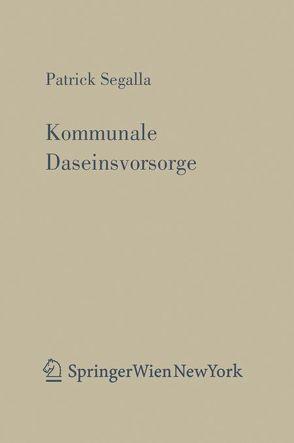 Kommunale Daseinsvorsorge von Segalla,  Patrick