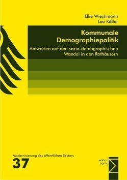 Kommunale Demographiepolitik von Kißler,  Leo, Wiechmann,  Elke