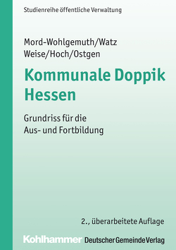 Kommunale Doppik Hessen von Hoch,  Carsten, Mord-Wohlgemuth,  Bernhard, Ostgen,  Stephan, Watz,  Jürgen, Weise,  Thorsten