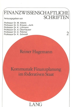 Kommunale Finanzplanung im föderativen Staat von Hagemann,  Reiner