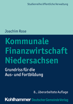 Kommunale Finanzwirtschaft Niedersachsen von Rose,  Joachim
