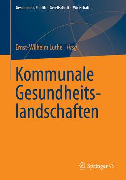Kommunale Gesundheitslandschaften von Luthe,  Ernst-Wilhelm