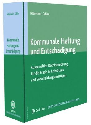 Kommunale Haftung und Entschädigung von Gabler,  Elisabeth, Hillermeier,  Heinz