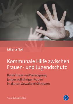 Kommunale Hilfe zwischen Frauen- und Jugendschutz von Noll,  Milena