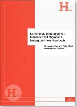 Kommunale Integration von Menschen mit Migrationshintergrund – ein Handbuch von Mund,  Petra, Theobald,  Bernhard