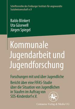 Kommunale Jugendarbeit und Jugendforschung von Blinkert,  Baldo, Güsewell,  Uta, Spiegel,  Jürgen