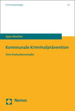Kommunale Kriminalprävention von Wachter,  Egon