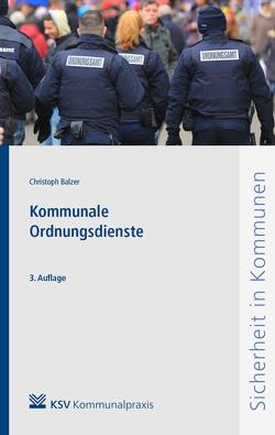 Kommunale Ordnungsdienste von Balzer,  Christoph