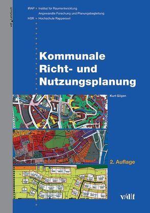 Kommunale Richt- und Nutzungsplanung von Gilgen,  Kurt