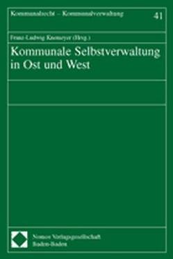Kommunale Selbstverwaltung in Ost und West von Knemeyer,  Franz-Ludwig