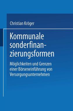 Kommunale Sonderfinanzierungsformen von Kröger,  Christian