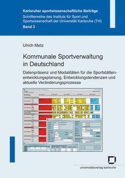 Kommunale Sportverwaltung in Deutschland von Metz,  Ulrich