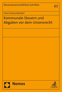 Kommunale Steuern und Abgaben vor dem Unionsrecht von Reindorf,  Tonia Verena