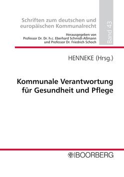 Kommunale Verantwortung für Gesundheit und Pflege von Henneke,  Hans-Günter, Schmidt-Aßmann,  Eberhard, Schoch,  Friedrich