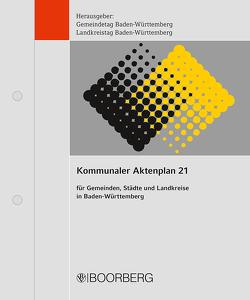 Kommunaler Aktenplan 21 für Gemeinden, Städte und Landkreise in Baden-Württemberg