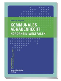 Kommunales Abgabenrecht Nordrhein-Westfalen von Wagener,  Andreas