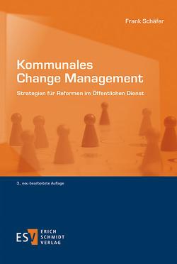 Kommunales Change Management von Schäfer,  Frank