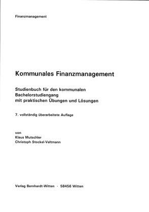 Kommunales Finanzmanagement für den Bachelorstudiengang von Mutschler,  Klaus, Stockel-Veltmann,  Christoph