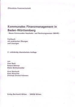 Kommunales Finanzmanagement in Baden-Württemberg von Beck,  Uwe, Bernhardt,  Horst, Böhmer,  Roland, Brettschneider,  Dieter, Mutschler,  Klaus, Stockel-Veltmann,  Christoph