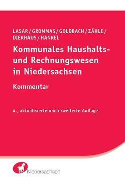 Kommunales Haushalts- und Rechnungswesen in Niedersachsen von Diekhaus,  Berta, Goldbach,  Arnim, Grommas,  Dieter, Hankel,  Brigitte, Lasar,  Andreas, Zähle,  Kerstin