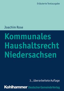 Kommunales Haushaltsrecht Niedersachsen von Rose,  Joachim