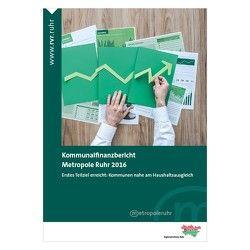 Kommunalfinanzbericht Metropole Ruhr 2016 von Junkernheinrich,  Martin, Micosatt,  Gerhard