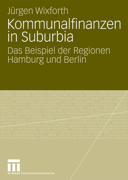 Kommunalfinanzen in Suburbia von Wixforth,  Jürgen