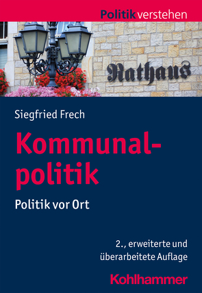 Kommunalpolitik von Frech,  Siegfried, Salamon-Menger,  Philipp, Schöne,  Helmar
