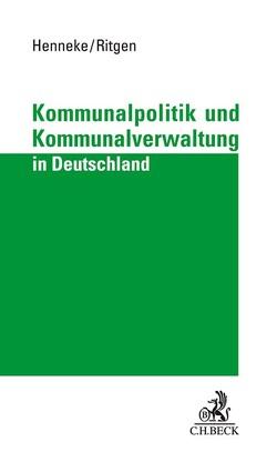 Kommunalpolitik und Kommunalverwaltung in Deutschland von Henneke,  Hans-Günter, Ritgen,  Klaus