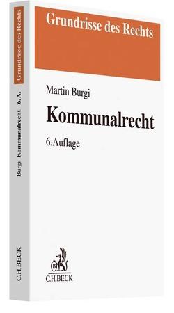 Kommunalrecht von Burgi,  Martin