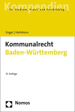 Kommunalrecht Baden-Württemberg von Engel,  Rüdiger, Heilshorn,  Torsten