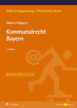 Kommunalrecht Bayern von Köppert,  Valentin, Weber,  Tobias