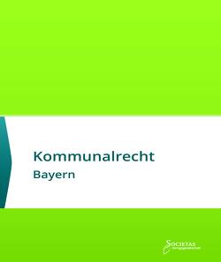 Kommunalrecht Bayern von Societas Verlag (Hrsg.)