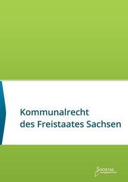 Kommunalrecht des Freistaates Sachsen von Societas,  Verlag