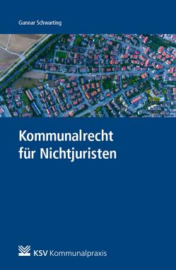 Kommunalrecht für Nichtjuristen von Schwarting,  Gunnar