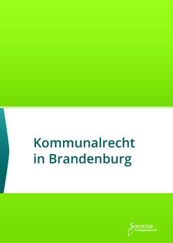 Kommunalrecht in Brandenburg von Societas Verlagsgesellschaft