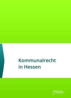 Kommunalrecht in Hessen von Societas Verlag (Hrsg.)