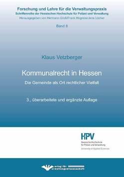 Kommunalrecht in Hessen von Vetzberger,  Klaus
