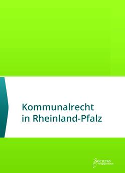 Kommunalrecht in Rheinland-Pfalz von Societas Verlag (Hrsg.)