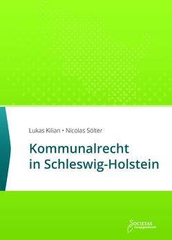 Kommunalrecht in Schleswig-Holstein von Kilian,  Lukas, Sölter,  Nicolas