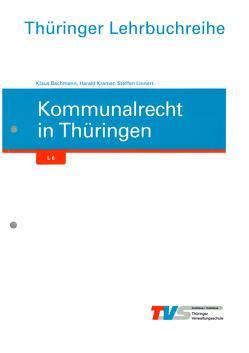 Kommunalrecht in Thüringen von Bachmann,  Klaus, Kramer,  Harald, Linnert,  Steffen