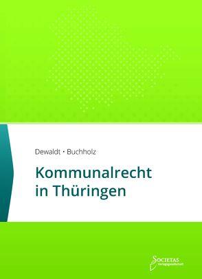 Kommunalrecht in Thüringen von Buchholz,  Till, Dewaldt,  Sebastian C.