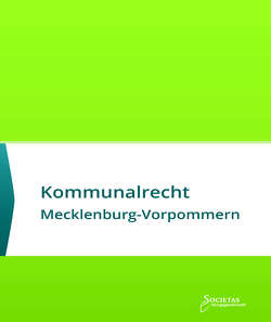 Kommunalrecht Mecklenburg-Vorpommern von Societas Verlagsgesellschaft