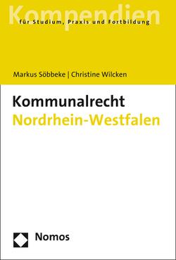 Kommunalrecht Nordrhein-Westfalen von Söbbeke,  Markus, Wilcken,  Christine