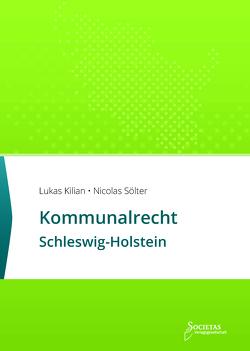Kommunalrecht Schleswig-Holstein von Kilian,  Lukas, Sölter,  Nicolas