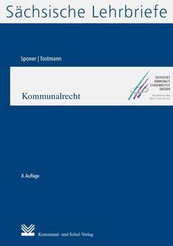 Kommunalrecht (SL 5) von Sponer,  Wolf-Uwe, Tostmann,  Ralf